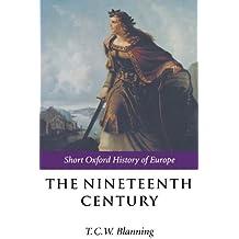 The Nineteenth Century: Europe 1789-1914 (Short Oxford History of Europe)