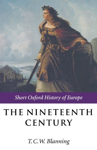 The Nineteenth Century: Europe 1789-1914 (Short Oxford...