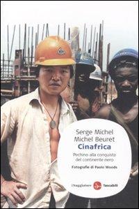 CINAFRICA. PECHINO ALLA CONQUISTA D Copertina flessibile – 21 apr 2011 MICHEL SERGE 8856502569 ECONOMIA Saggistica