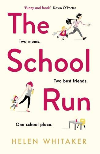 The School Run  A Laugh Out Loud Novel Full Of Humour And Heart