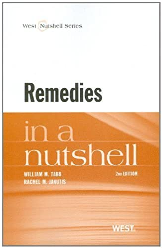 Book Remedies in a Nutshell, 2d (Nutshell Series) by William Murray Tabb Published by West 2nd (second) edition (2012)