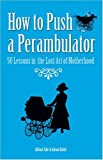 How to Push a Perambulator, Allison Vale and Alison Rattle, 185375613X