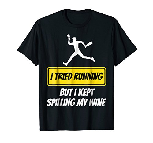 I Tried Running But I Kept Spilling My Wine Man Jogging Novelty Gag T-Shirt