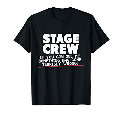 (If You Can See Me Something Has Gone Wrong Theater T-Shirt )