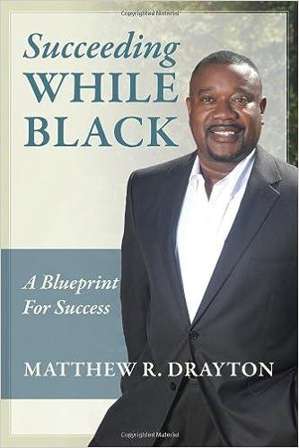 Succeeding while black a blueprint for success matthew r drayton succeeding while black a blueprint for success matthew r drayton 9780578119250 amazon books malvernweather Choice Image