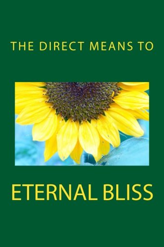 The Direct Means to Eternal Bliss