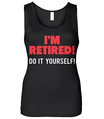 Cybertela Women's I'm Retired! Do It Yourself Slim Fit Tank Top (Black, - Yourself Top Do It Tank
