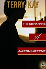 The Kidnapping of Aaron Greene Kindle Edition