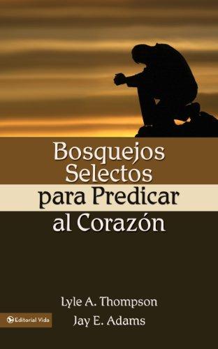 Bosquejos selectos para predicar al corazn spanish edition bosquejos selectos para predicar al corazn spanish edition by thomson lyle a fandeluxe Images