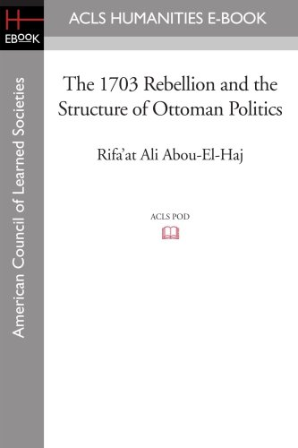The 1703 Rebellion and the Structure of Ottoman Politics ebook