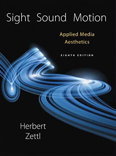 1305578902 - Sight, Sound, Motion: Applied Media Aesthetics (Cengage Series in Communication Arts)