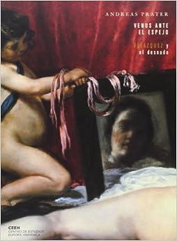 Venus ante el espejo: Velázquez y el desnudo (Velazqueña)