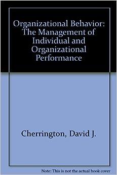 Book Organizational Behavior: The Management of Individual and Organizational Performance