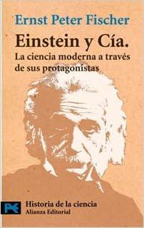 Einstein y CIA - La Ciencia Moderna (Ciencia Y Tecnica)
