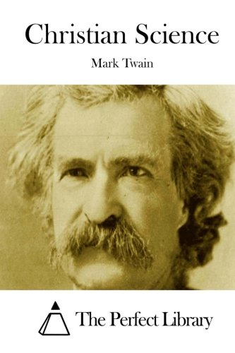 Christian Science Perfect Library Mark Twain The Perfect Library