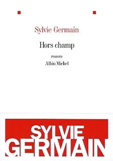 Hors champ : roman, Germain, Sylvie