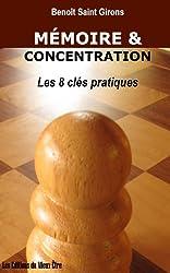 Les 8 clés de la mémoire et de la concentration / Guide pratique