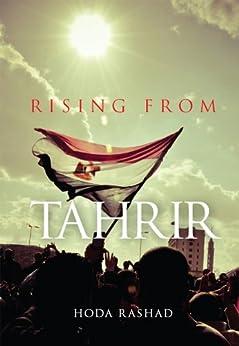 Rising From Tahrir by [Rashad, Hoda ]
