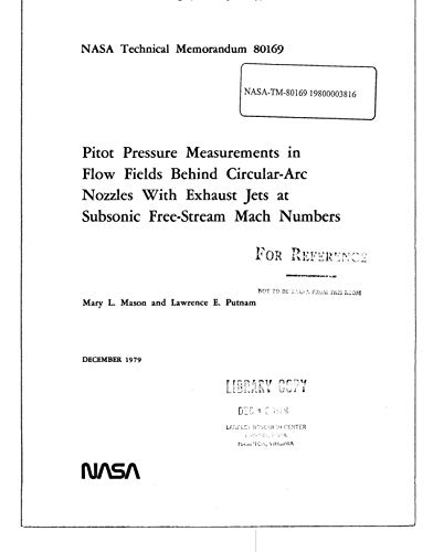 Exhaust Arc (Pitot pressure measurements in flow fields behind circular-arc nozzles with exhaust jets at subsonic free-stream Mach numbers. [langley 16 foot transonic tunnel])
