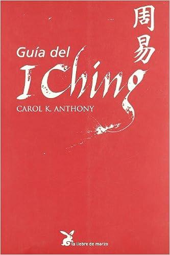 Guía Del I Ching por Carol K. Anthony