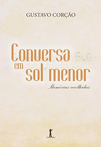 Conversa em Sol Menor. Memórias Recolhidas