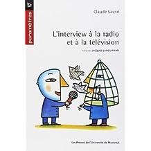 INTERVIEW À LA RADIO ET À LA TÉLÉVISION