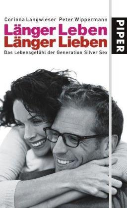 Länger leben – Länger lieben: Das Lebensgefühl der Generation Silver Sex