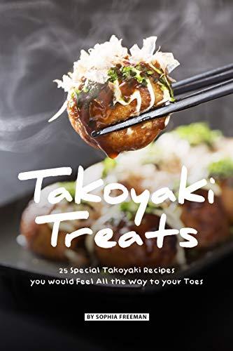 (Takoyaki Treats: 25 Special Takoyaki Recipes you would Feel All the Way to your Toes)
