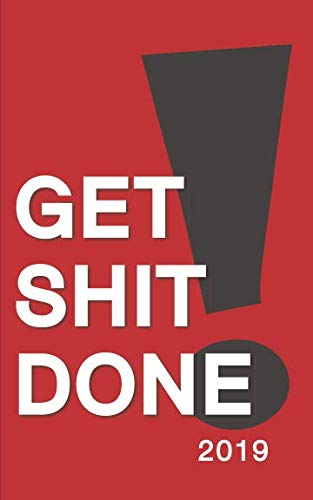 """Books : Get Shit Done Monthly/Weekly Planner with Motivational Quotes (5"""" x 8"""") (2019 Organizers and Calendars)"""