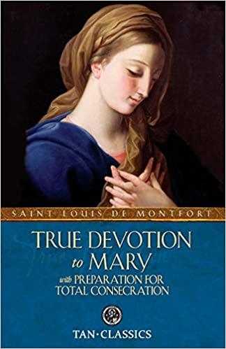 TAN Classics: True Devotion to Mary with Preparation for Total Consecration