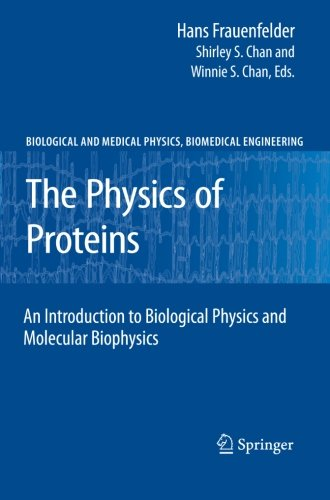 The Physics of Proteins: An Introduction to Biological Physics and Molecular Biophysics (Biological and Medical Physics, Biomedical Engineering)