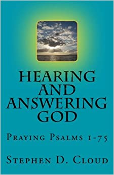 Hearing and Answering God: Praying Psalms 1-75