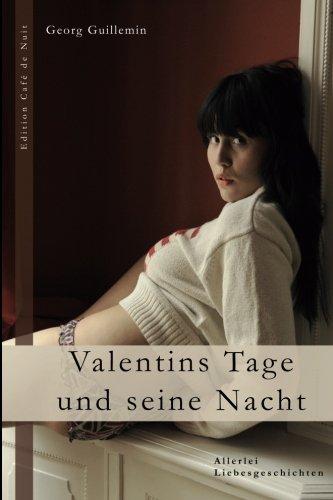 Valentins Tage und seine Nacht: Allerlei Liebesgeschichten