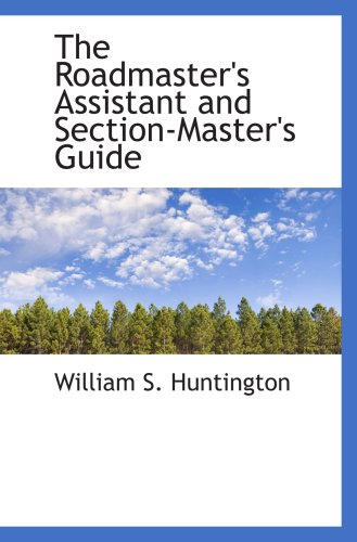 The Roadmaster's Assistant and Section-Master's ()