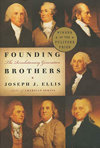 Founding Brothers: The Revolutionary Generation (Joseph Smith President Of The United States)