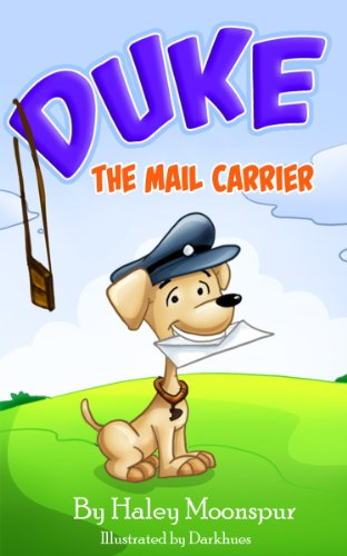 Duke The Mail Carrier (Duke's Picture Books for Children Book 1)