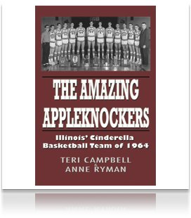 The Amazing Appleknockers: Illinois' Cinderella Basketball Team of 1964 (The Best High School Basketball Player)