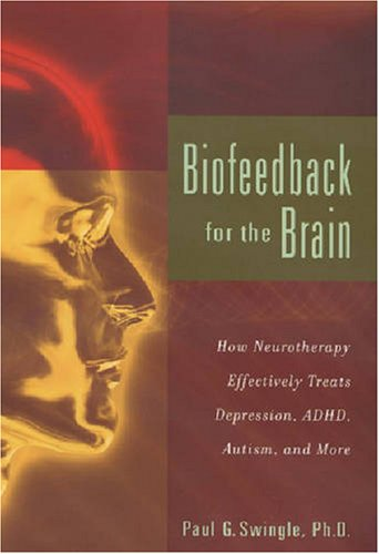 biofeedback-for-the-brain-how-neurotherapy-effectively-treats-depression-adhd-autism-and-more
