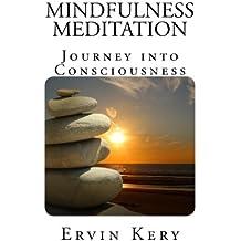 Mindfulness Meditation: Journey into Consciousness