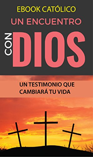 EBOOK CAT%C3%93LICO ENCUENTRO con DIOS ebook