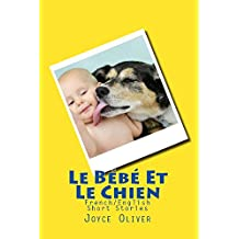 Le Bébé Et Le Chien: French/English Short Stories (French Edition)