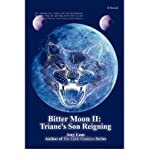 [ [ [ Bitter Moon II: Triane's Son Reigning [ BITTER MOON II: TRIANE'S SON REIGNING ] By Lane, Amy ( Author )Jan-01-2009 Paperback