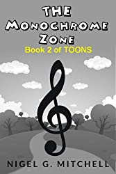 The Monochrome Zone (TOONS Book 2)
