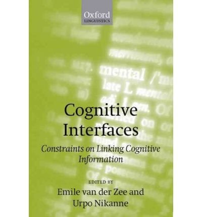 [(Cognitive Interfaces: Constraints on Linking Cognitive Information)] [Author: Urpo Nikanne] published on (April, 2001) pdf epub