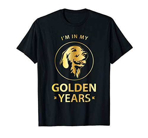 Golden Retriever Dog Lovers T-Shirt - Im In My Golden Years