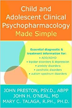 Child & Adolescent Psychopharmacology Made Simple [CHILD & ADOLESCENT PSYCHOP -OS]
