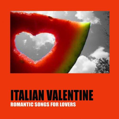 Italian Valentine (Best Romantic Songs for Lovers)