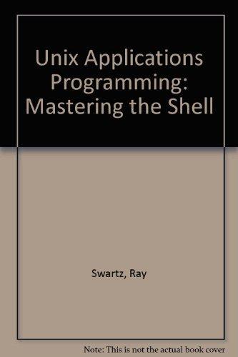 Unix Applications Programming: Mastering the Shell by Ray Swartz (1990-10-01) by Sams Publishing