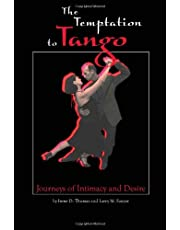 The Temptation to Tango: Journeys of Intimacy and Desire
