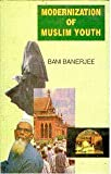 Modernization of Muslim Youth 9788176250016